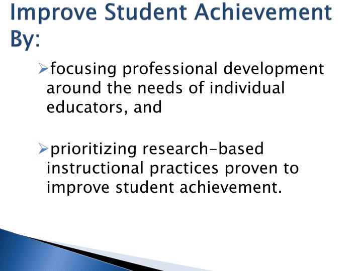 Improve Student Achievement By:
