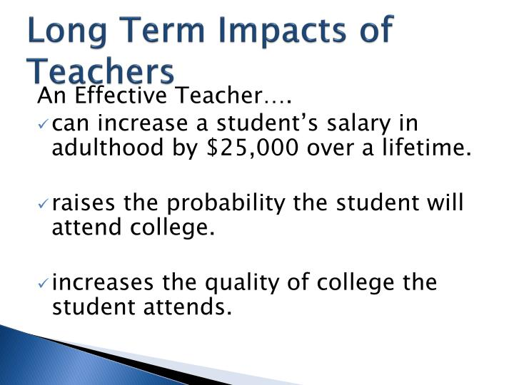 Long Term Impacts of Teachers