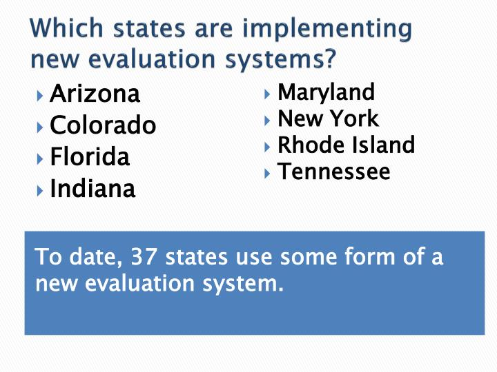 Which states are implementing new evaluation systems?