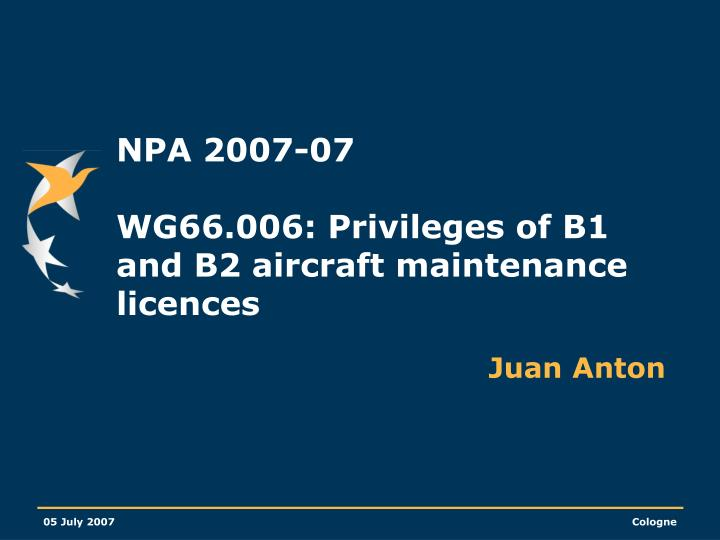 Npa 2007 07 wg66 006 privileges of b1 and b2 aircraft maintenance licences