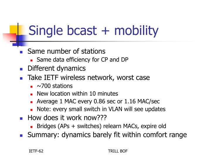 Single bcast + mobility