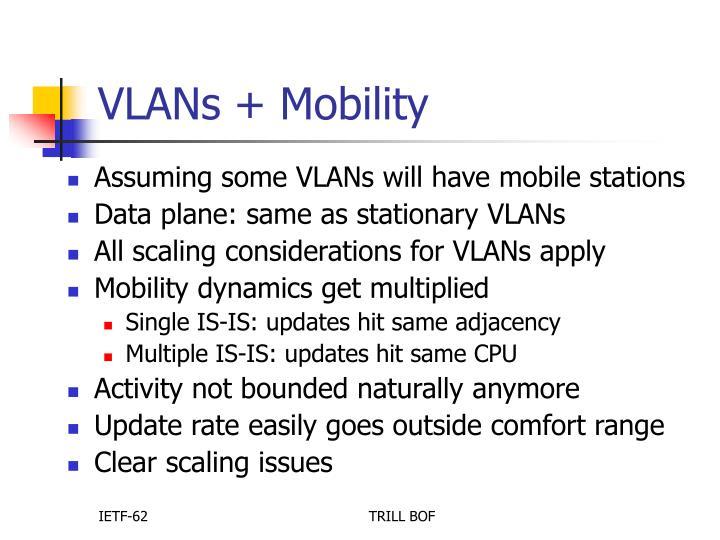 VLANs + Mobility