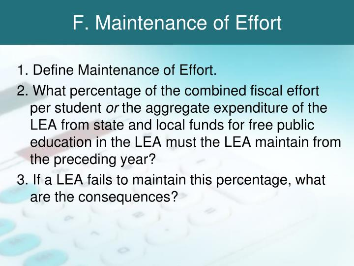 F. Maintenance of Effort