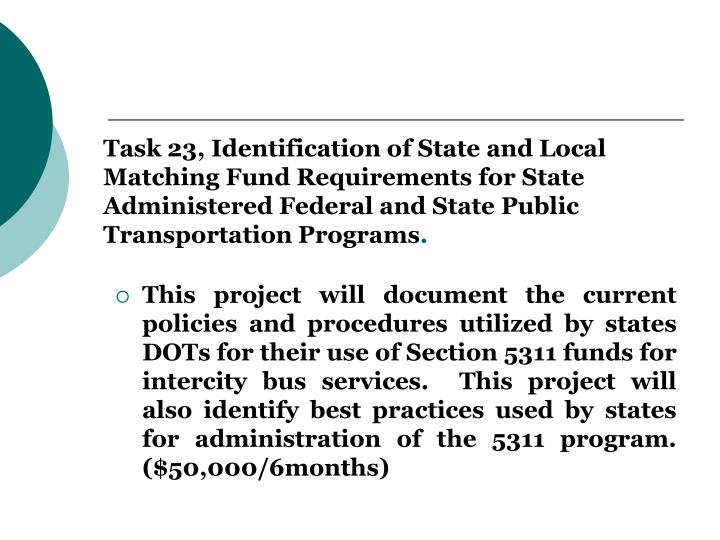 Task 23, Identification of State and Local Matching Fund Requirements for State Administered Federal and State Public Transportation Programs