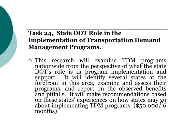 Task 24,  State DOT Role in the Implementation of Transportation Demand Management Programs.