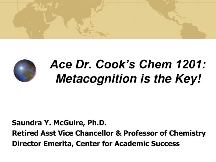 Ace dr cook s chem 1201 metacognition is the key
