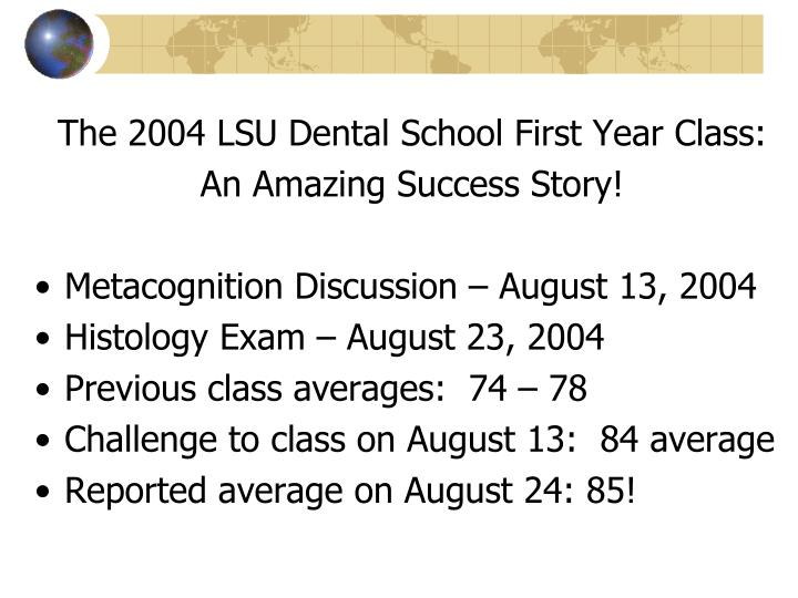 The 2004 LSU Dental School First Year Class: