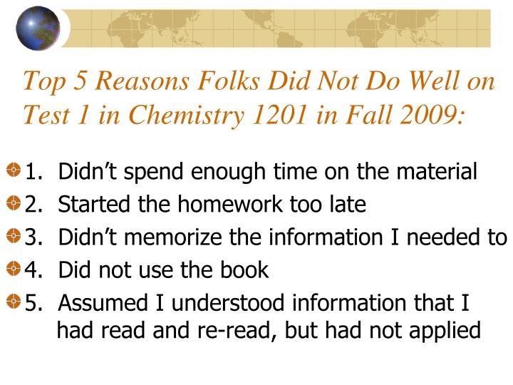Top 5 Reasons Folks Did Not Do Well on Test 1 in Chemistry 1201 in Fall 2009: