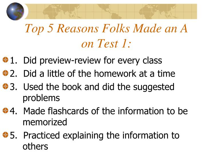 Top 5 Reasons Folks Made an A on Test 1: