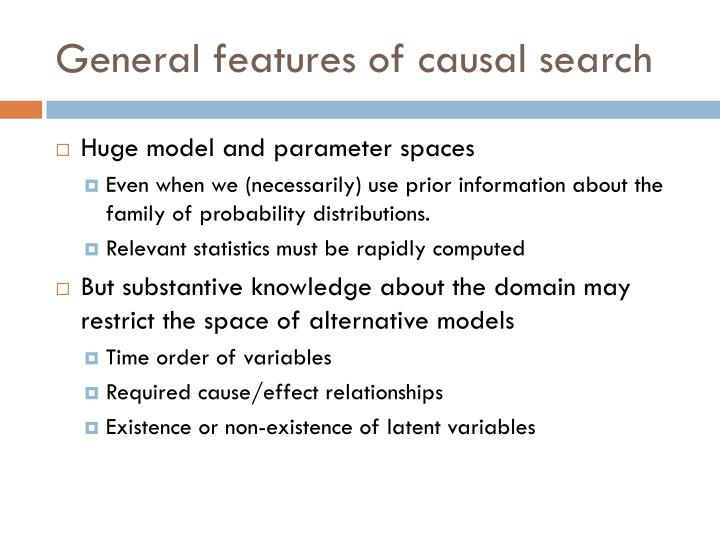 General features of causal search