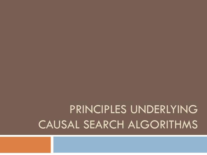 Principles underlying causal search algorithms