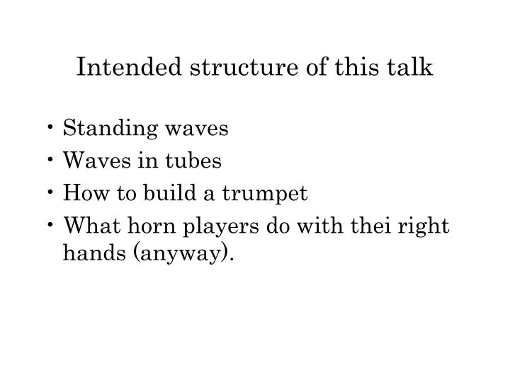 Intended structure of this talk