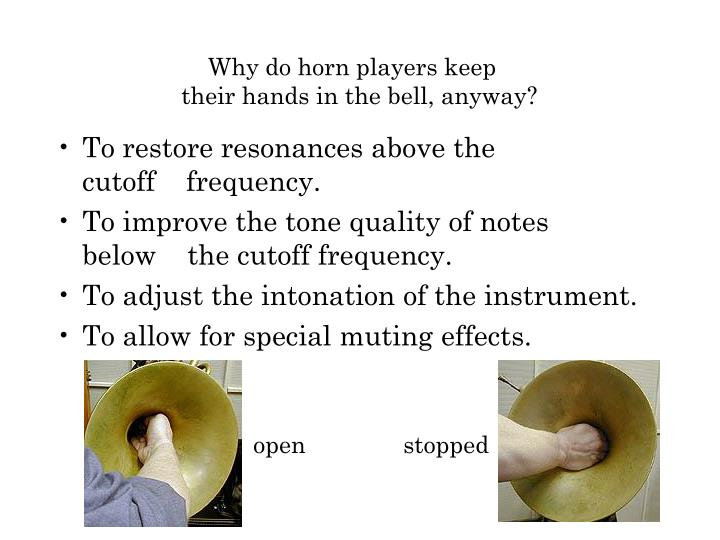 Why do horn players keep