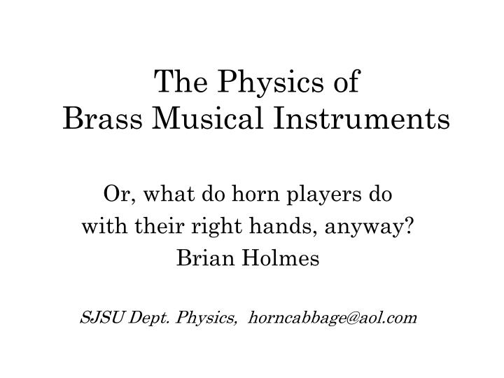 The physics of brass musical instruments