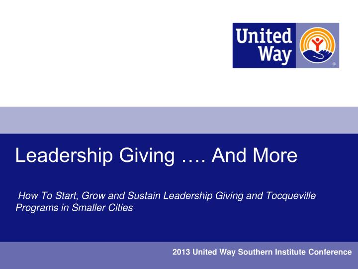 Leadership Giving …. And More