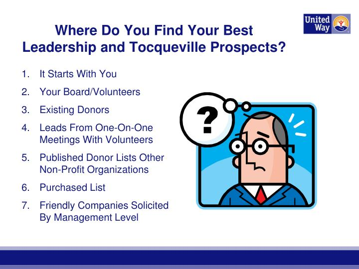 Where Do You Find Your Best Leadership and Tocqueville Prospects?