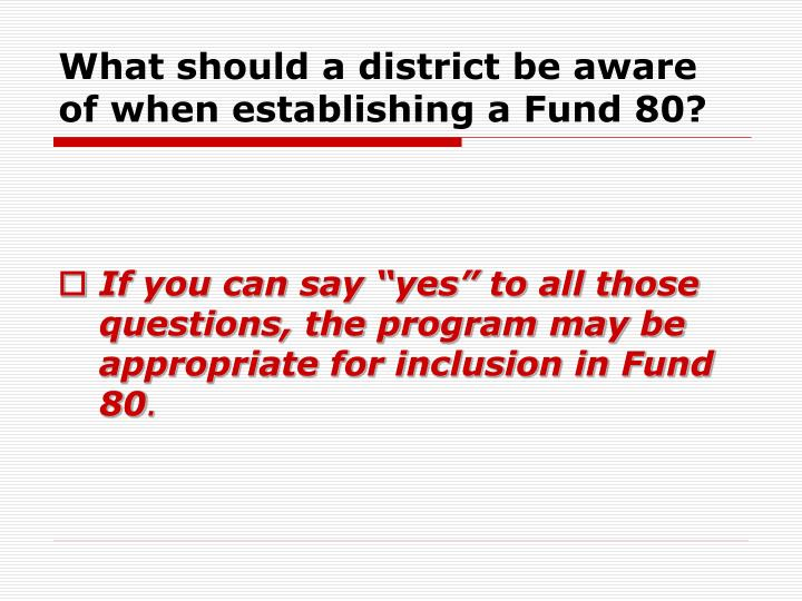 What should a district be aware of when establishing a Fund 80?
