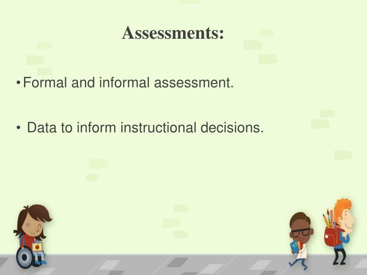 Assessments: