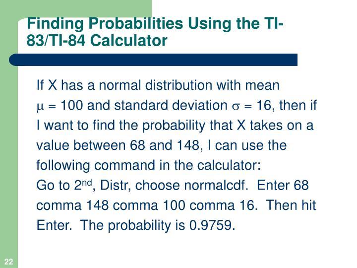 Finding Probabilities Using the TI-83/TI-84 Calculator