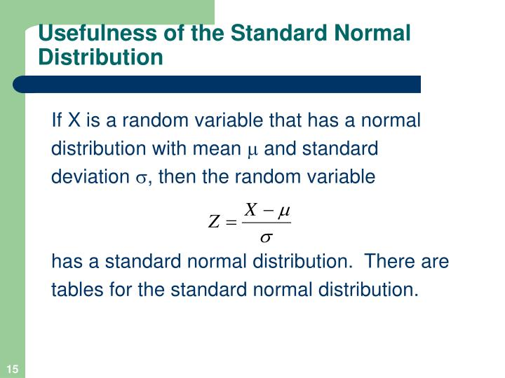 Usefulness of the Standard Normal Distribution