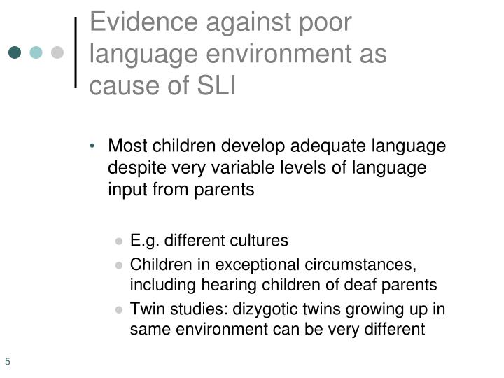 Evidence against poor language environment as cause of SLI