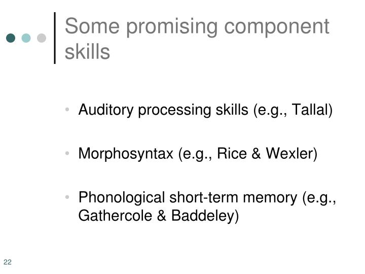 Some promising component skills