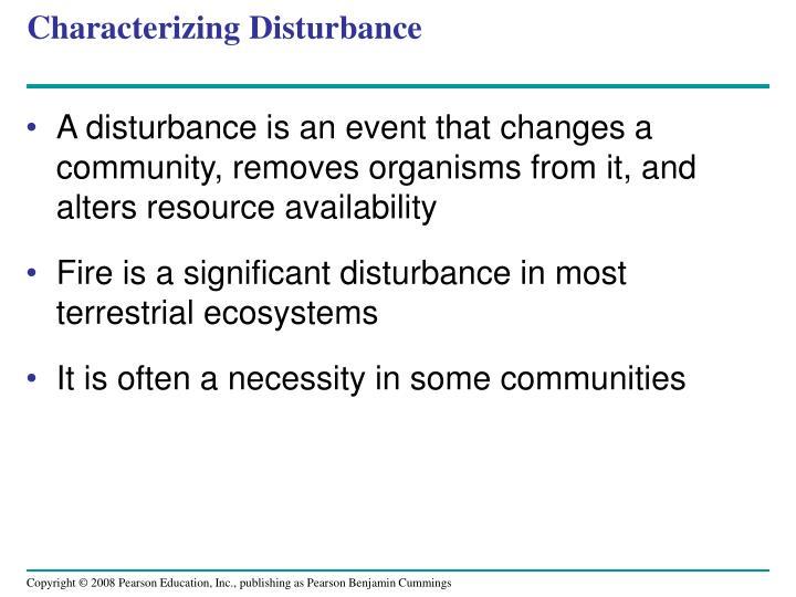 Characterizing Disturbance