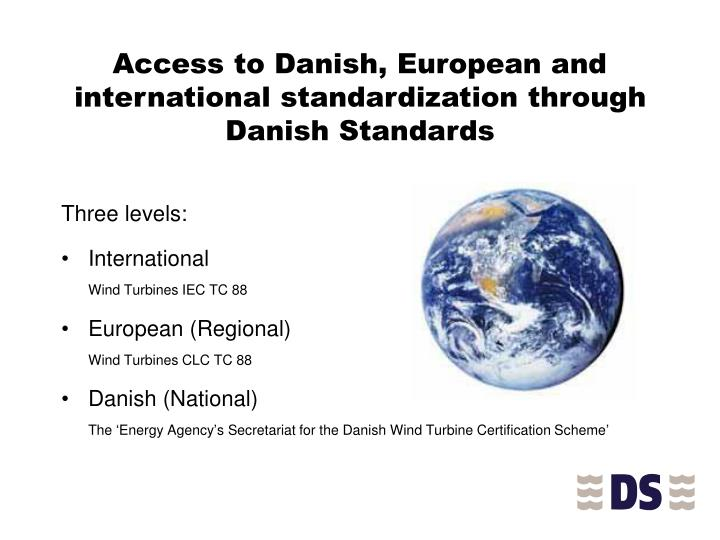 Access to Danish, European and international standardization through Danish Standards