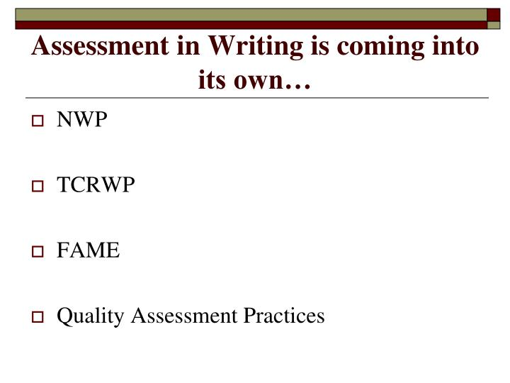 Assessment in Writing is coming into its own…