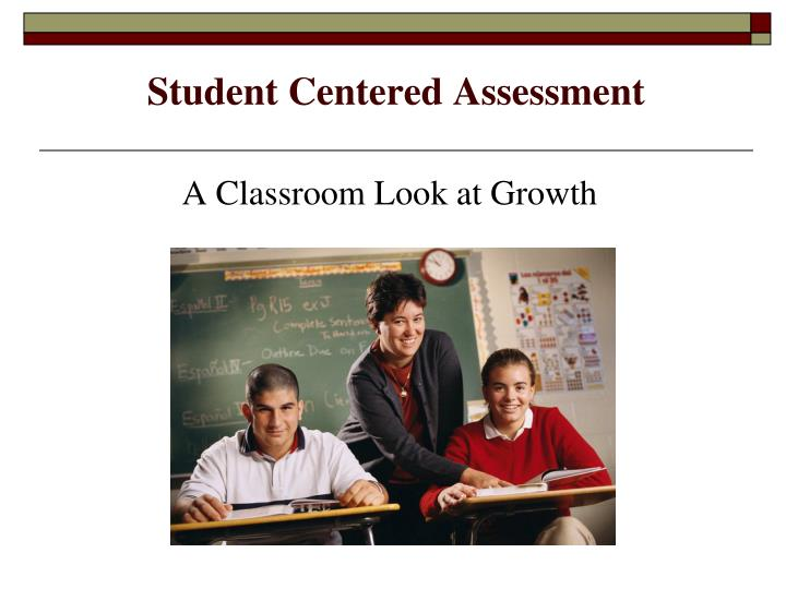 Student Centered Assessment