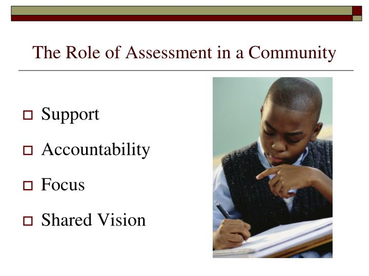 The Role of Assessment in a Community