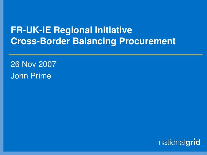Fr uk ie regional initiative cross border balancing procurement