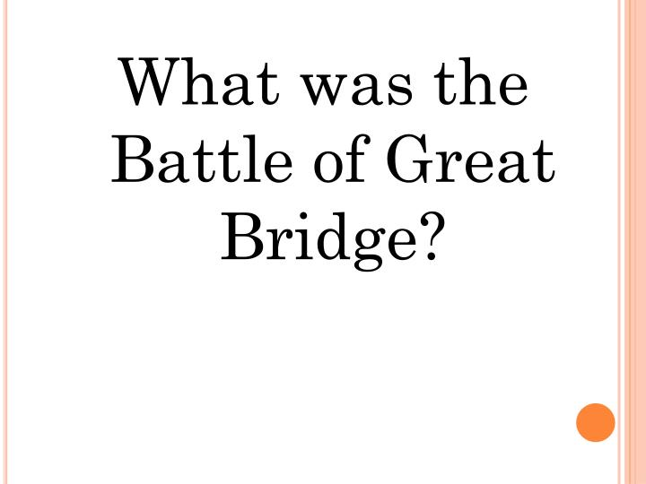What was the Battle of Great Bridge?