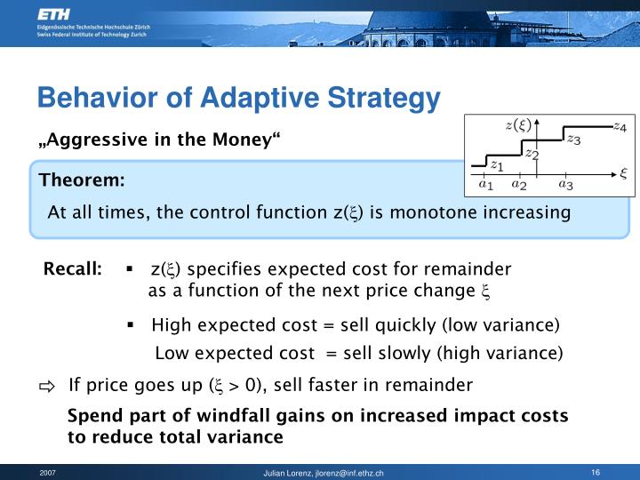 Behavior of Adaptive Strategy