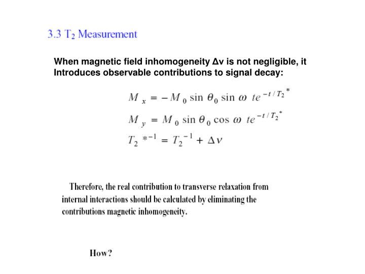 When magnetic field inhomogeneity