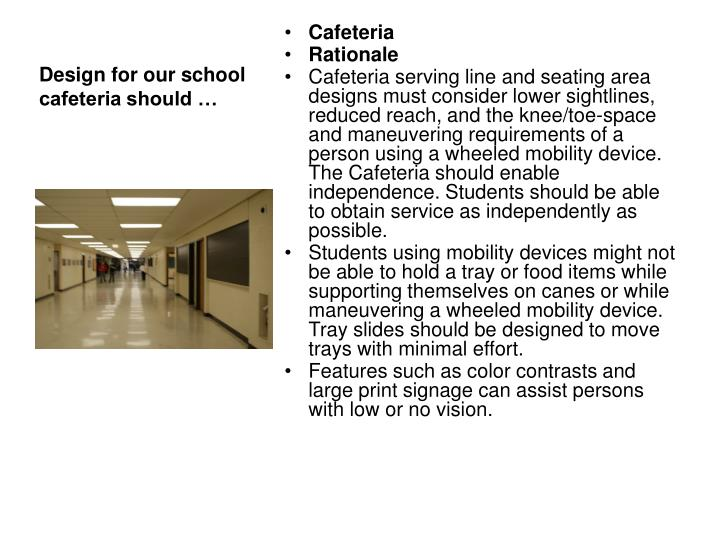 Design for our school cafeteria should …
