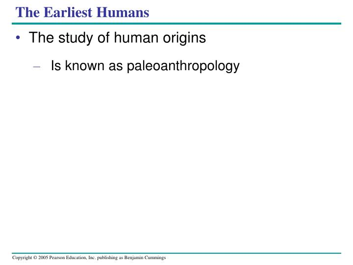 The Earliest Humans