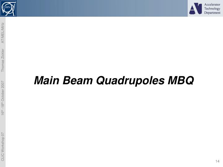 Main Beam Quadrupoles MBQ