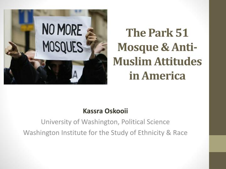 The Park 51 Mosque & Anti-Muslim Attitudes in America