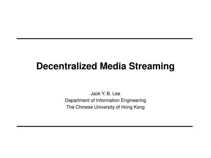 Decentralized media streaming