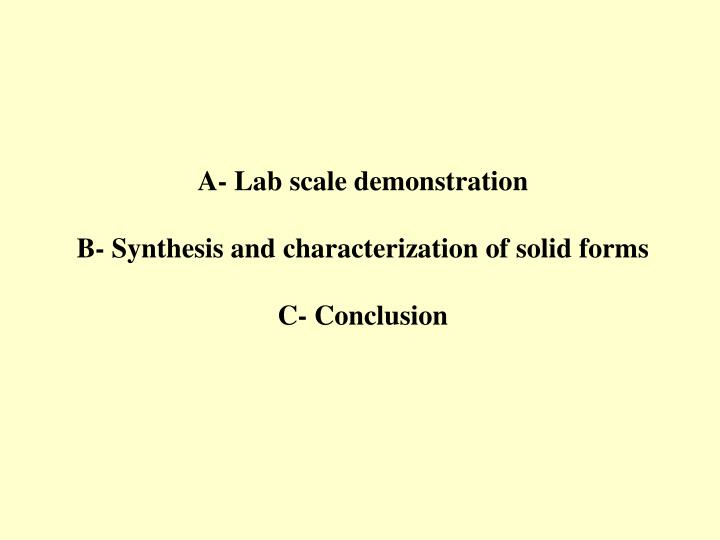 A- Lab scale demonstration
