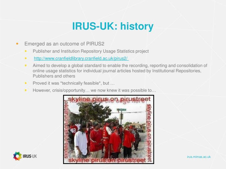 IRUS-UK: history
