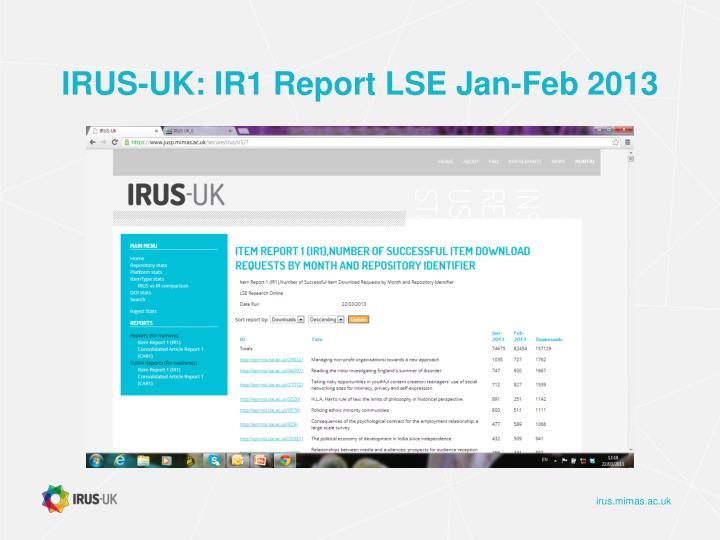 IRUS-UK: IR1 Report LSE Jan-Feb 2013