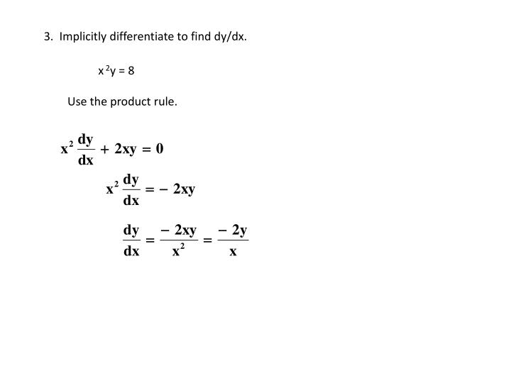 3.  Implicitly differentiate to find dy/dx.