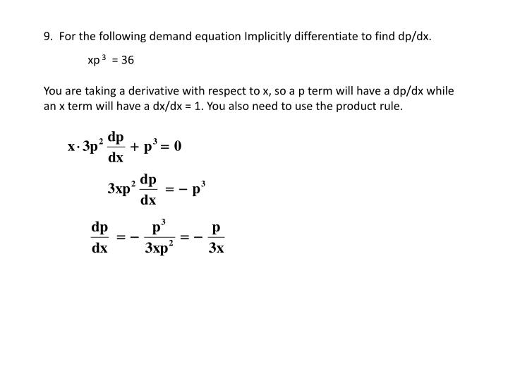 9.  For the following demand equation Implicitly differentiate to find dp/dx.