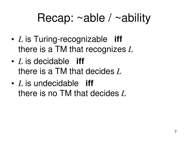 Recap: ~able / ~ability