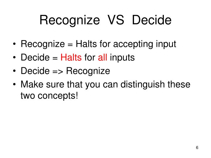 Recognize  VS  Decide
