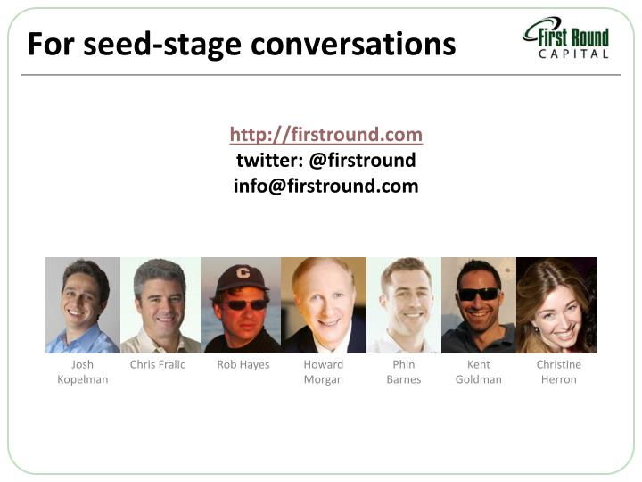 For seed-stage conversations