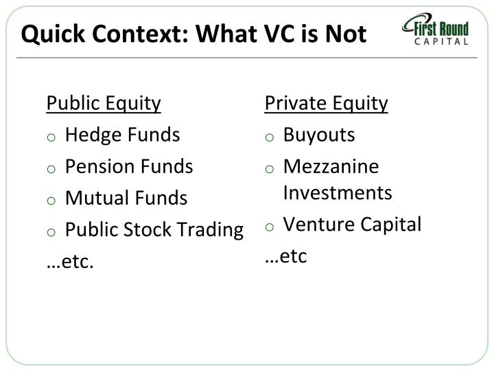 Quick Context: What VC is Not