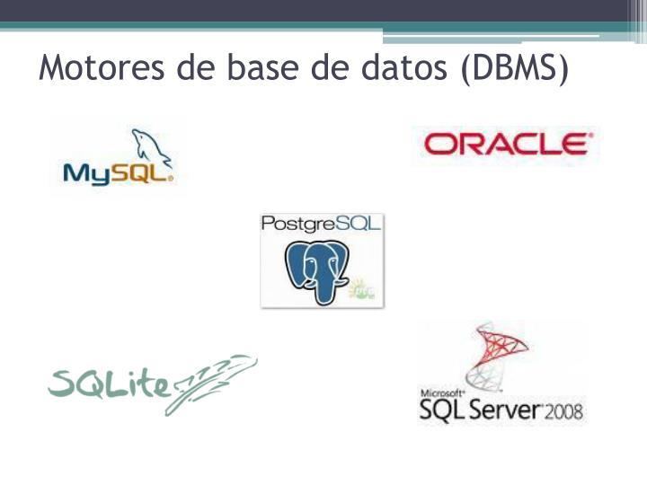 Motores de base de datos (DBMS)